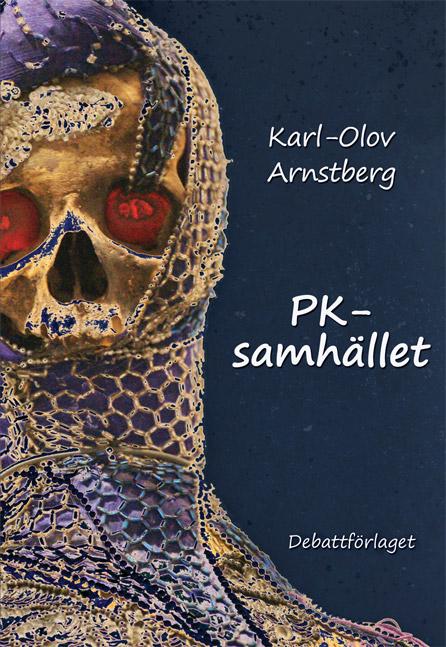 PK-samhället av Karl-Olov Arnstberg